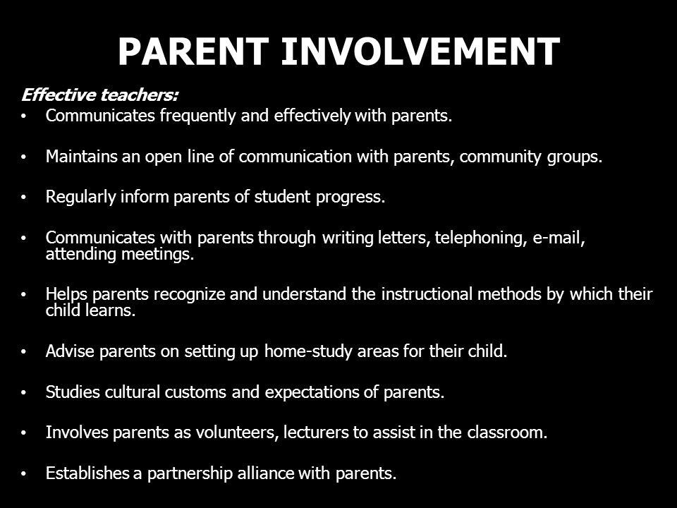 PARENT INVOLVEMENT Effective teachers: