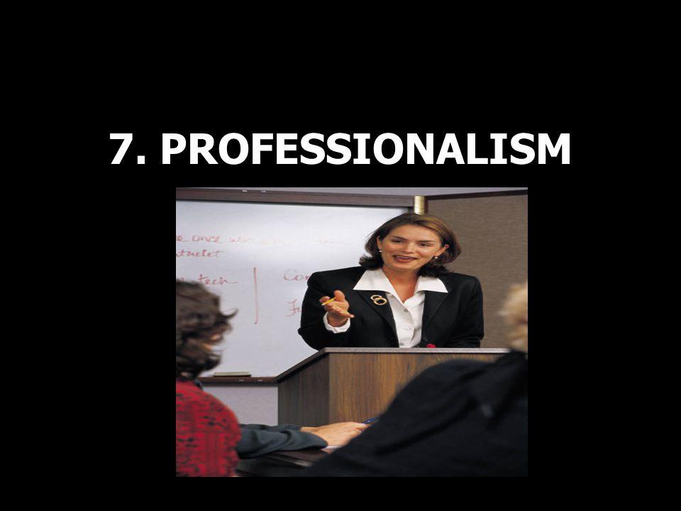 7. PROFESSIONALISM