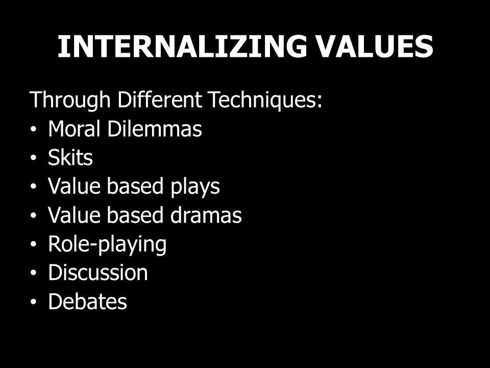 INTERNALIZING VALUES Through Different Techniques: Moral Dilemmas