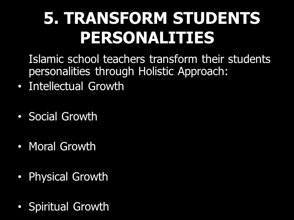 5. TRANSFORM STUDENTS PERSONALITIES