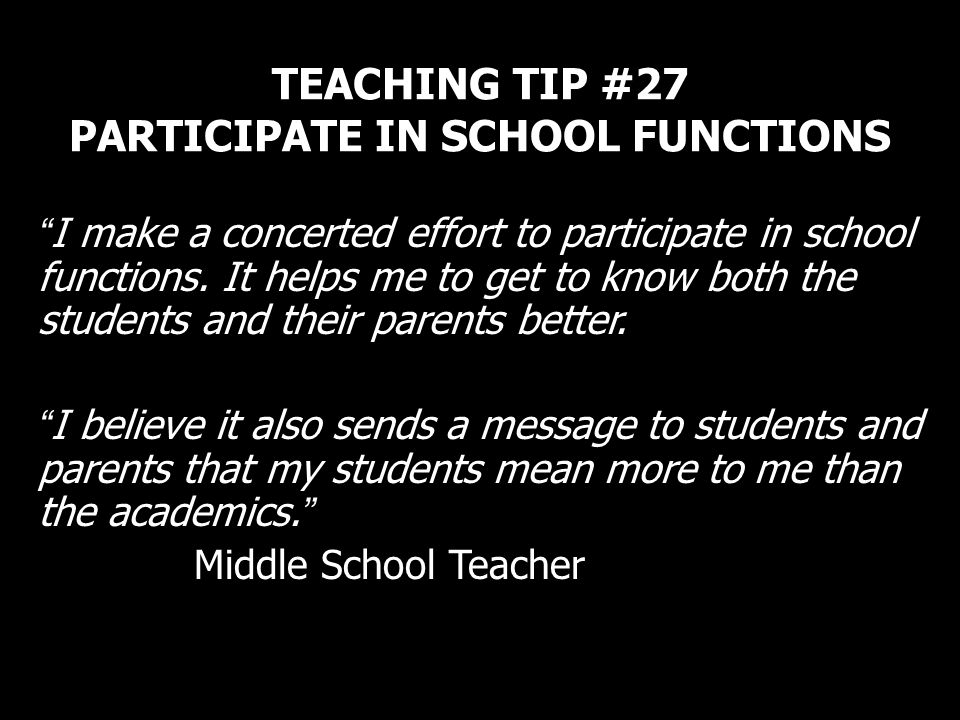 TEACHING TIP #27 PARTICIPATE IN SCHOOL FUNCTIONS