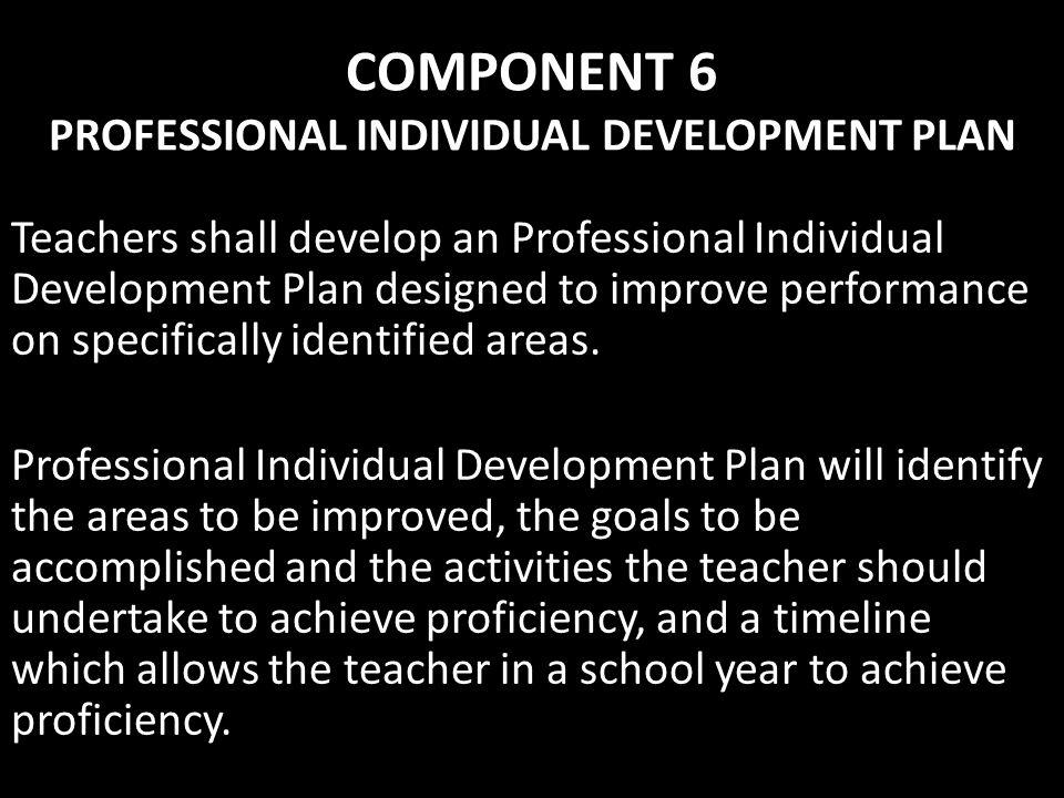 COMPONENT 6 PROFESSIONAL INDIVIDUAL DEVELOPMENT PLAN