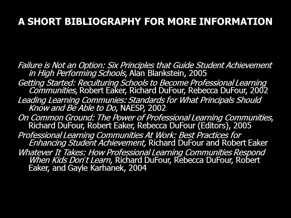 A SHORT BIBLIOGRAPHY FOR MORE INFORMATION