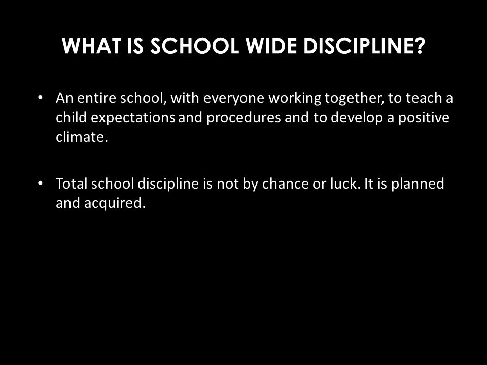 WHAT IS SCHOOL WIDE DISCIPLINE