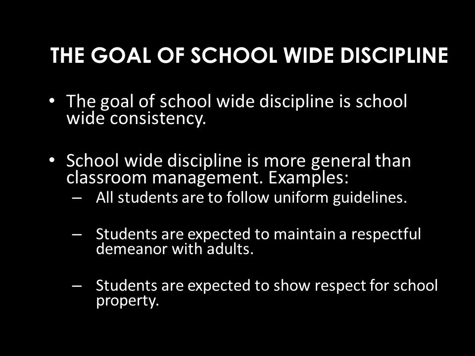 THE GOAL OF SCHOOL WIDE DISCIPLINE