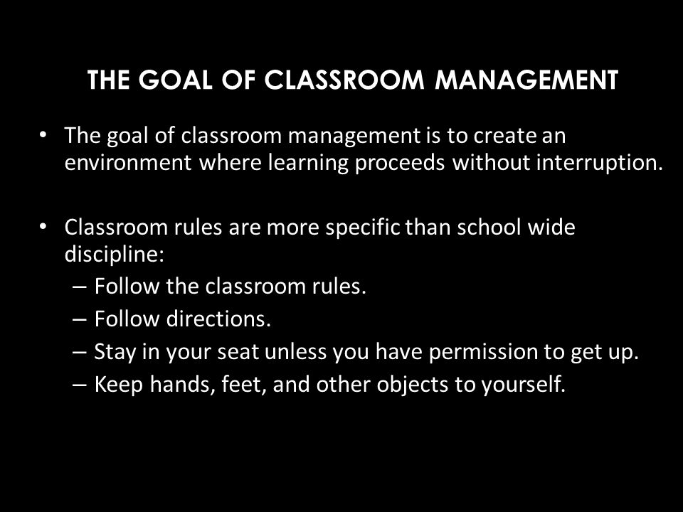 THE GOAL OF CLASSROOM MANAGEMENT