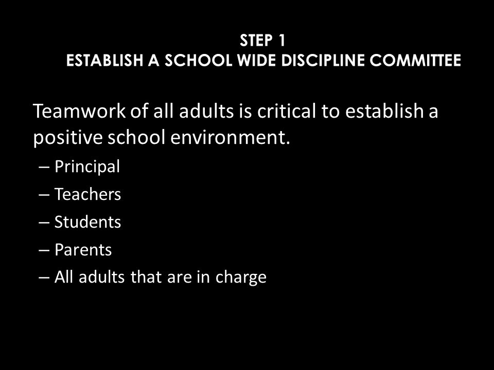 STEP 1 ESTABLISH A SCHOOL WIDE DISCIPLINE COMMITTEE