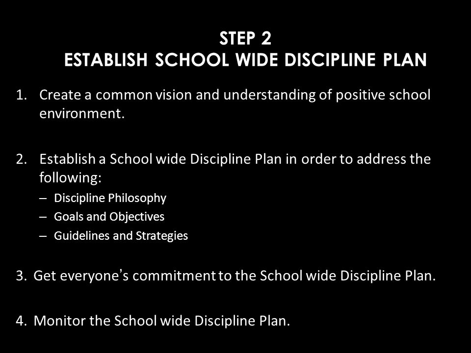 STEP 2 ESTABLISH SCHOOL WIDE DISCIPLINE PLAN