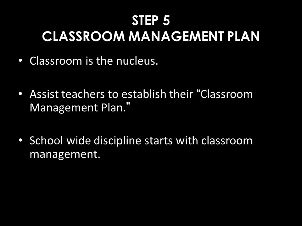 STEP 5 CLASSROOM MANAGEMENT PLAN