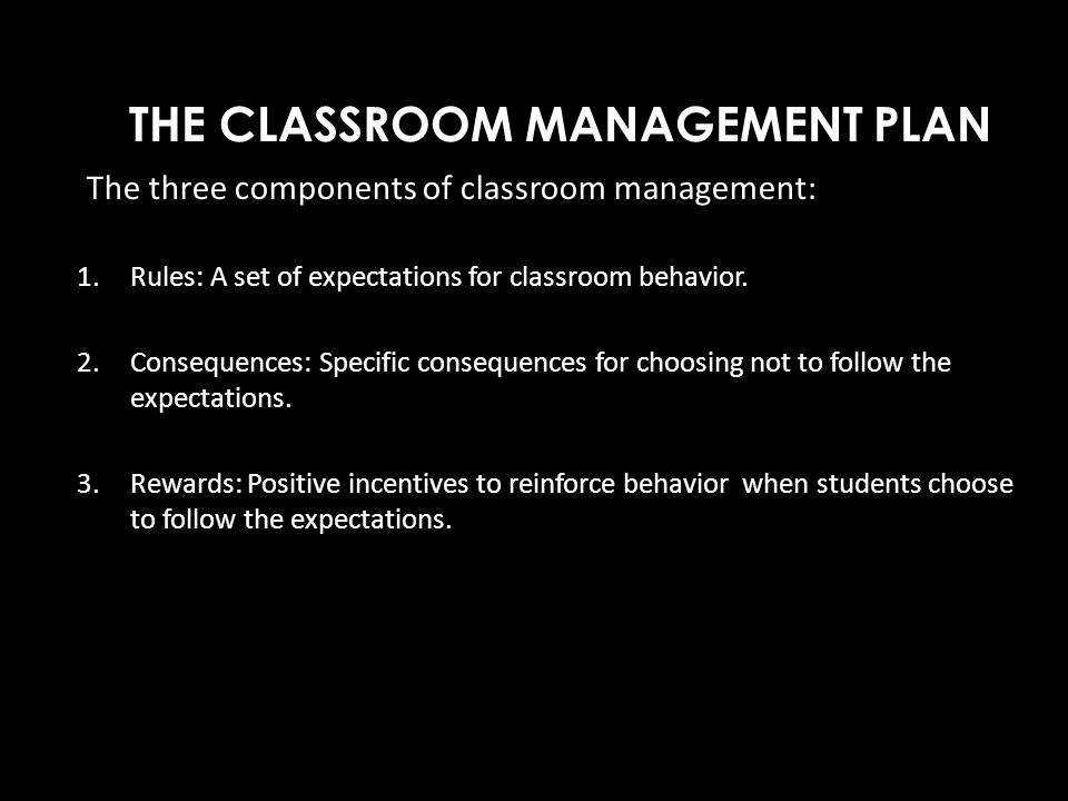 THE CLASSROOM MANAGEMENT PLAN
