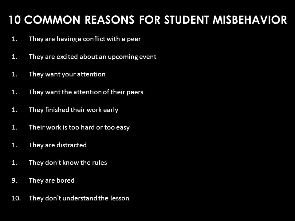 10 COMMON REASONS FOR STUDENT MISBEHAVIOR