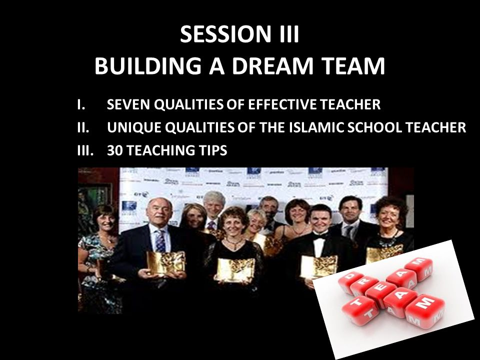 SESSION III BUILDING A DREAM TEAM