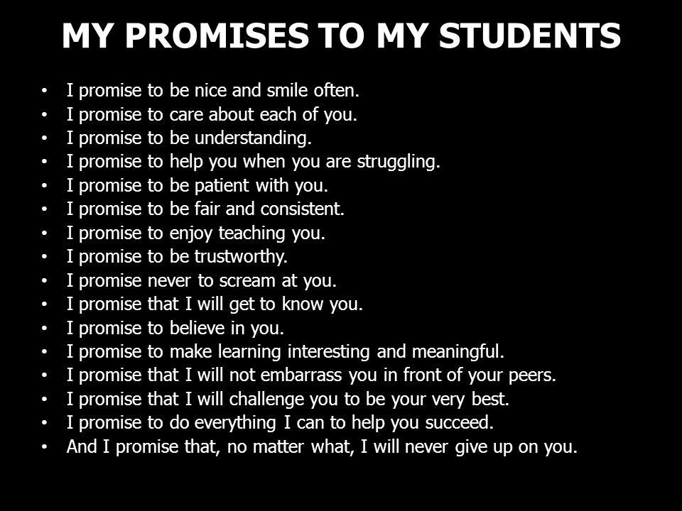 MY PROMISES TO MY STUDENTS