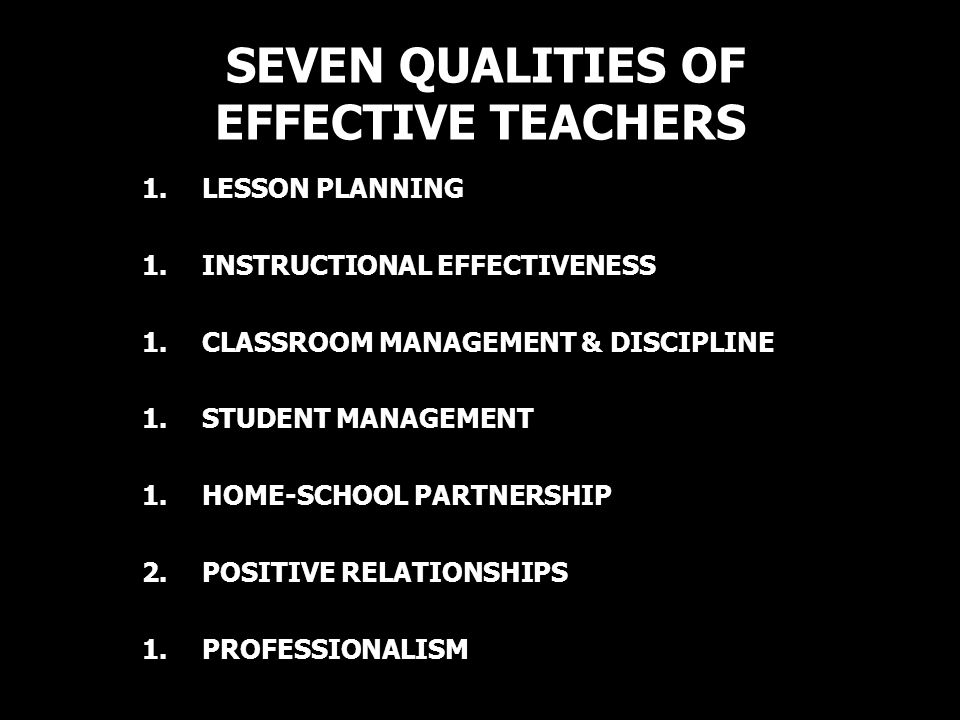 SEVEN QUALITIES OF EFFECTIVE TEACHERS