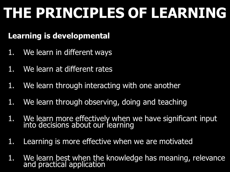 THE PRINCIPLES OF LEARNING