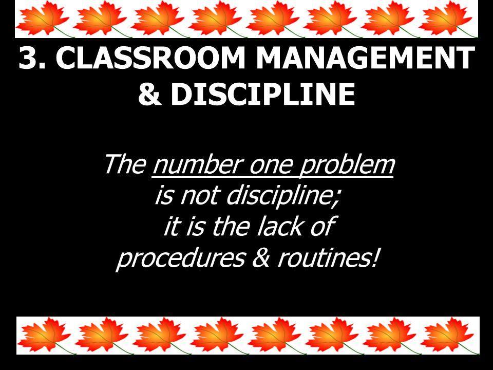 3. CLASSROOM MANAGEMENT & DISCIPLINE
