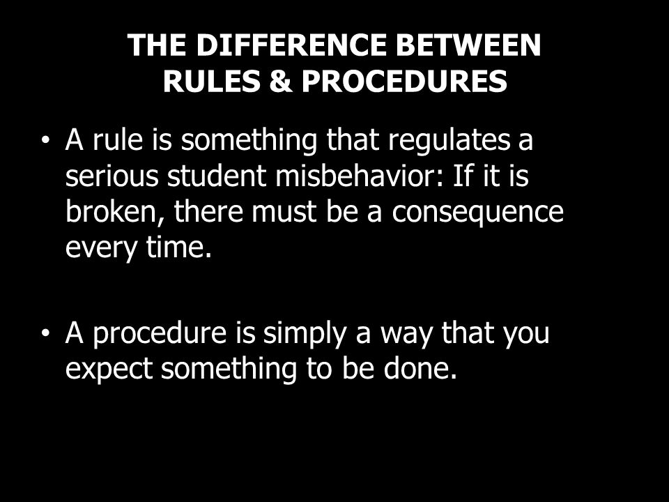 THE DIFFERENCE BETWEEN RULES & PROCEDURES