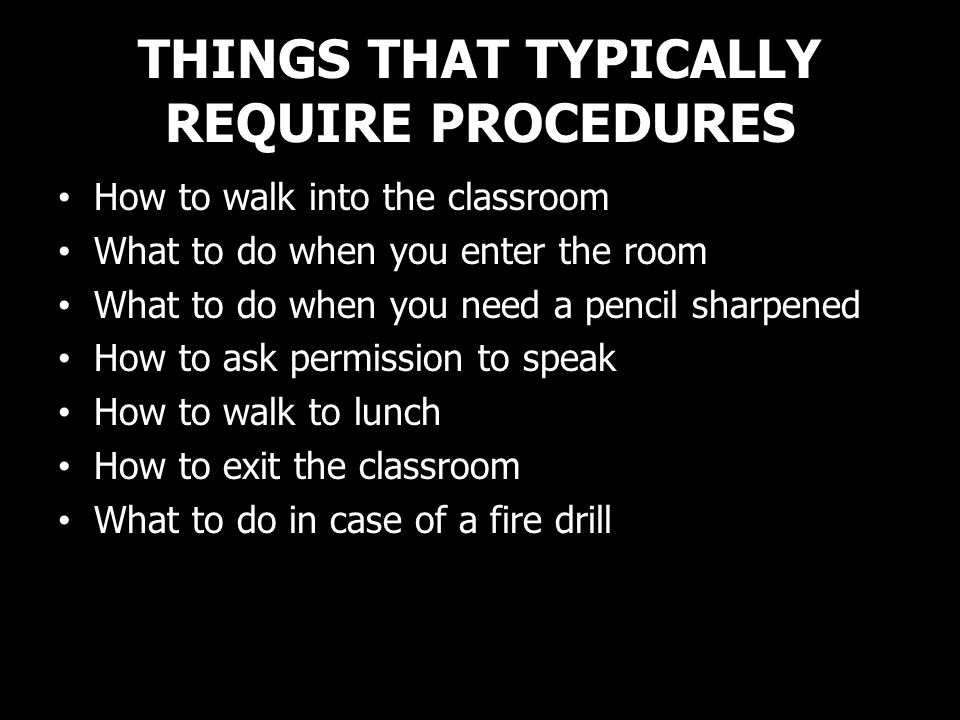 THINGS THAT TYPICALLY REQUIRE PROCEDURES