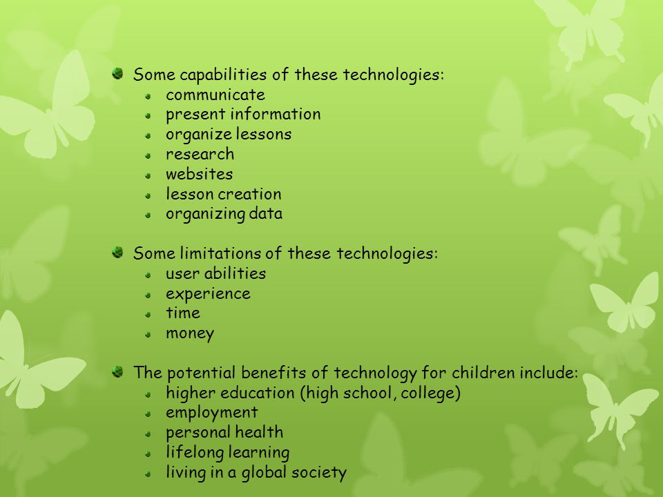Some capabilities of these technologies: