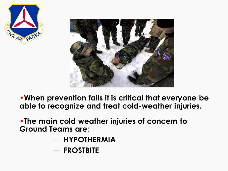 When prevention fails it is critical that everyone be able to recognize and treat cold-weather injuries.