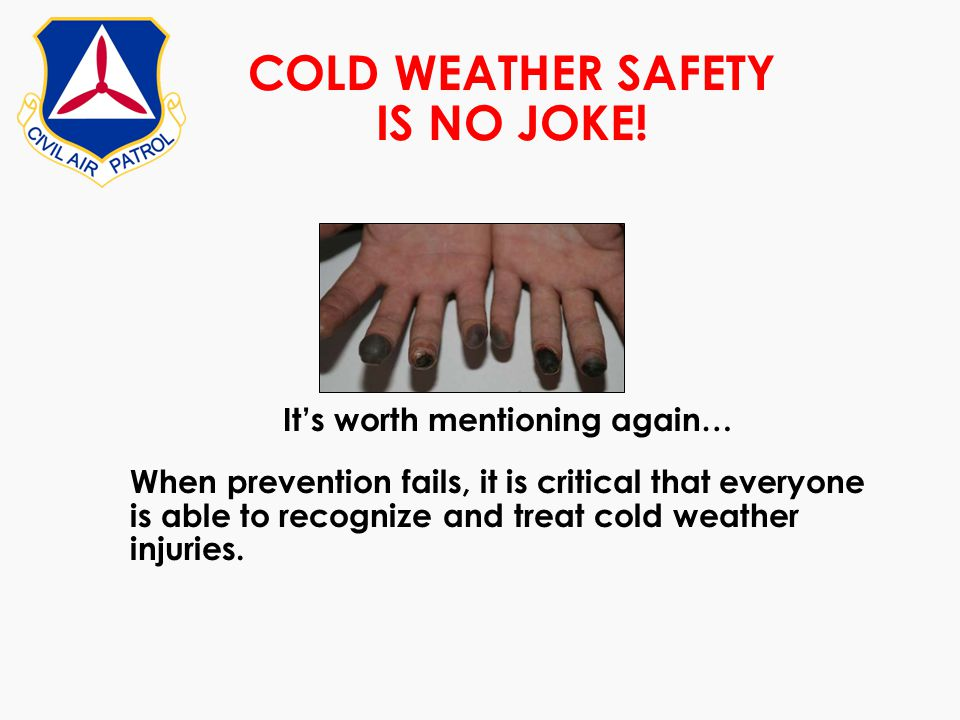 COLD WEATHER SAFETY IS NO JOKE!