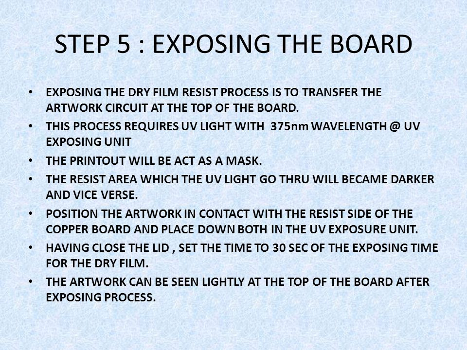 STEP 5 : EXPOSING THE BOARD