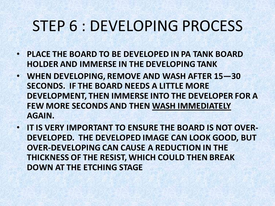 STEP 6 : DEVELOPING PROCESS