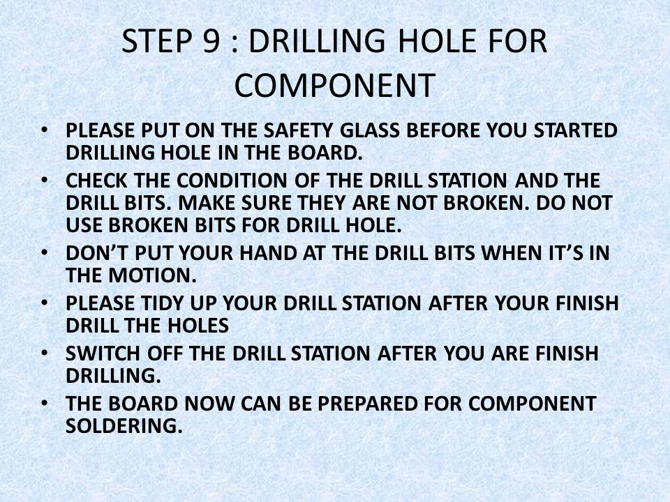 STEP 9 : DRILLING HOLE FOR COMPONENT
