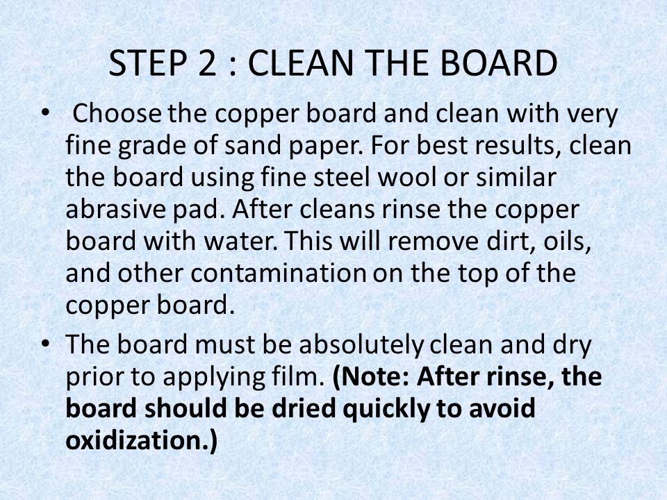STEP 2 : CLEAN THE BOARD
