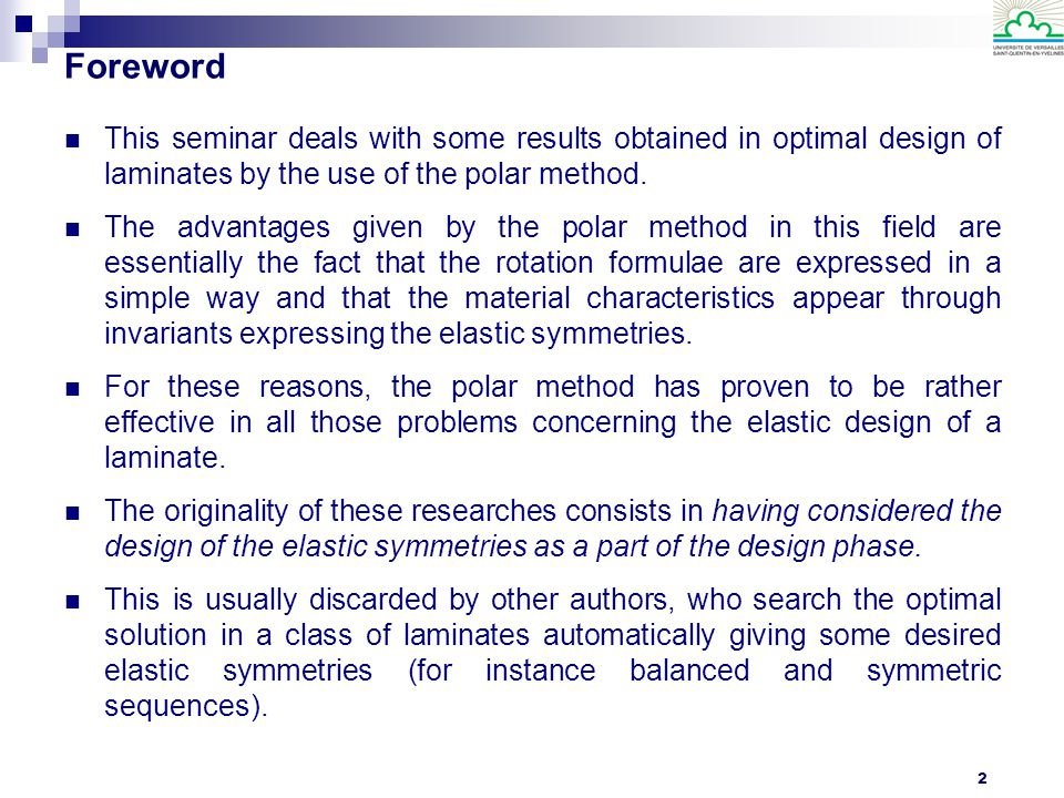 Foreword This seminar deals with some results obtained in optimal design of laminates by the use of the polar method.