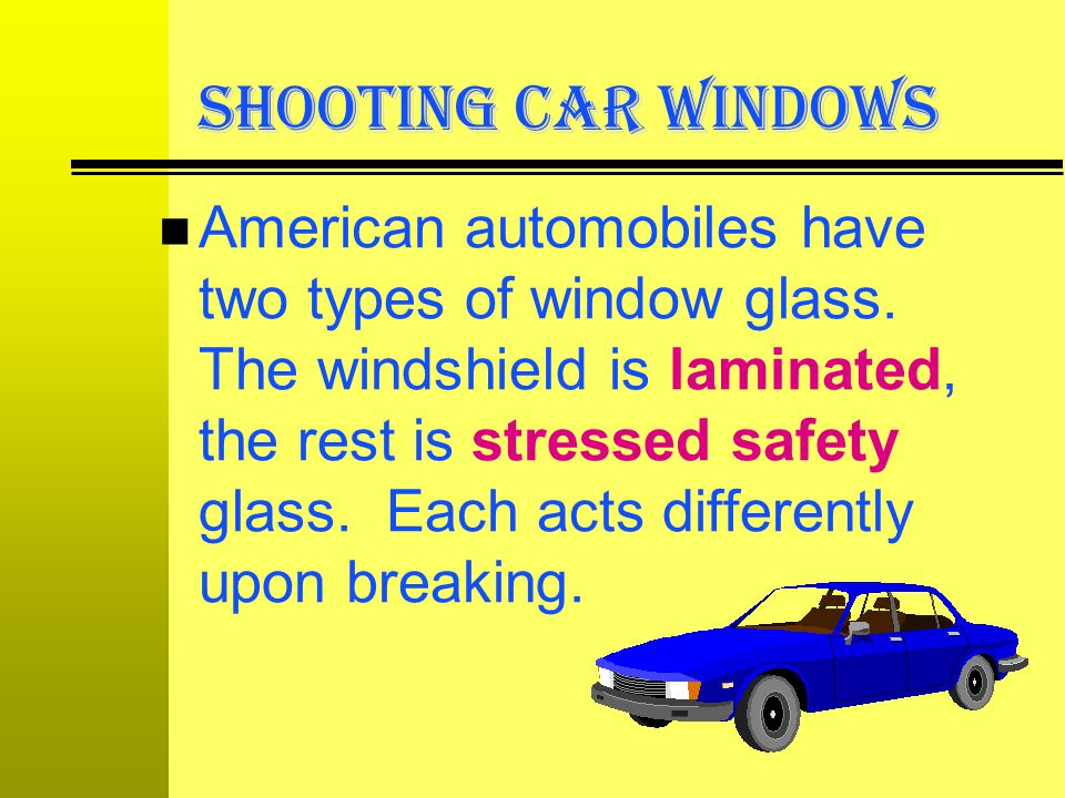 SHOOTING CAR WINDOWS