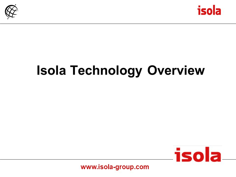 Isola Technology Overview