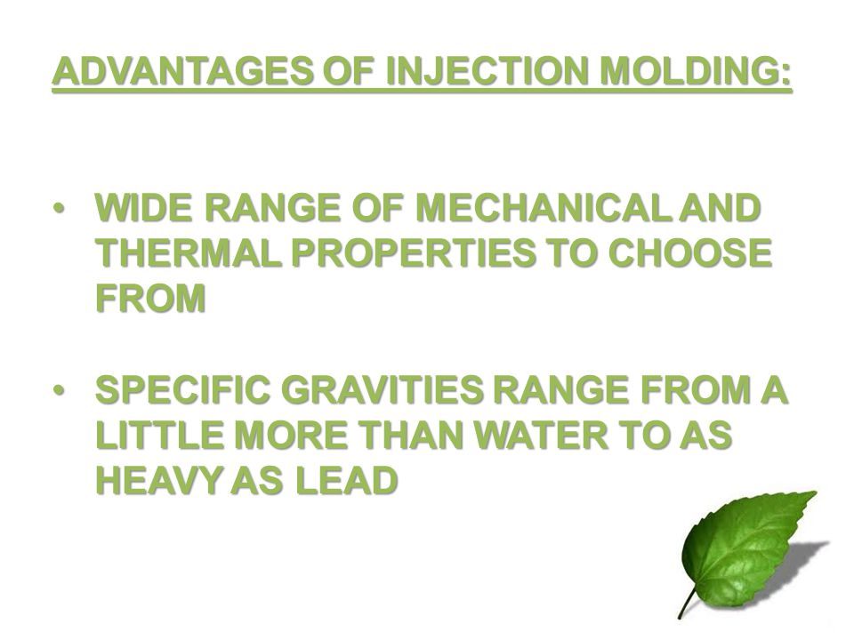 ADVANTAGES OF INJECTION MOLDING: