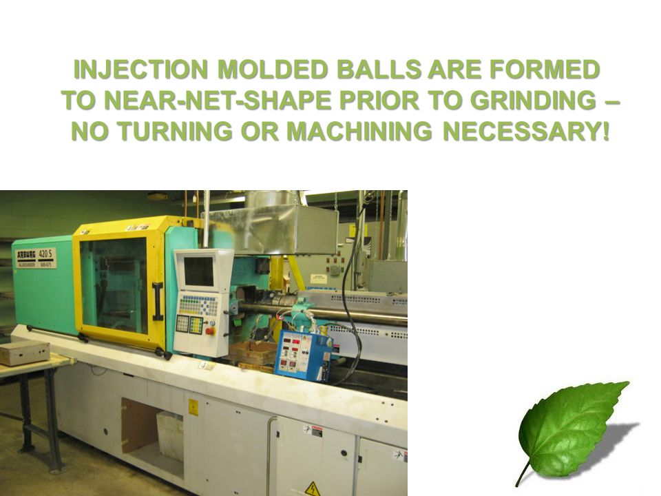 INJECTION MOLDED BALLS ARE FORMED