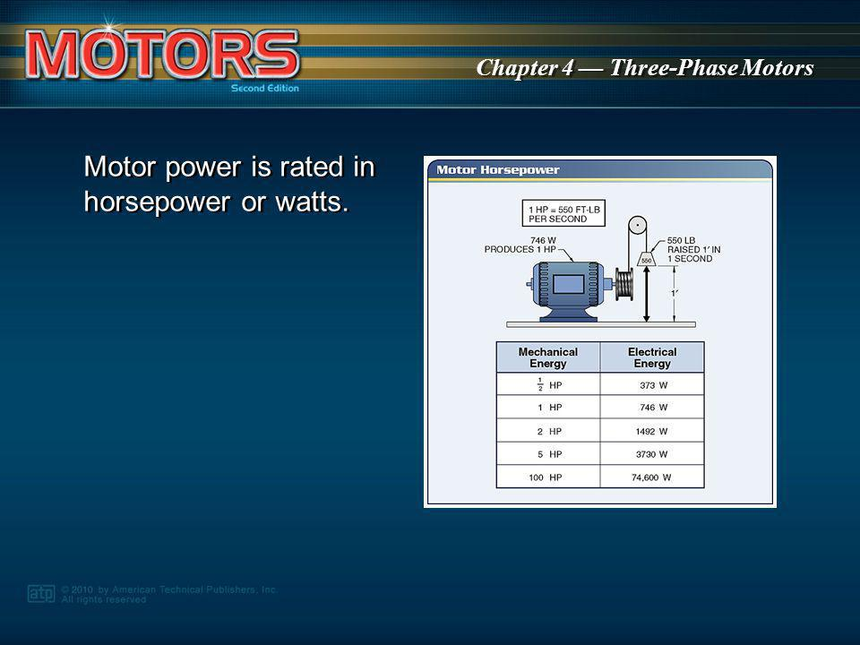 Motor power is rated in horsepower or watts.