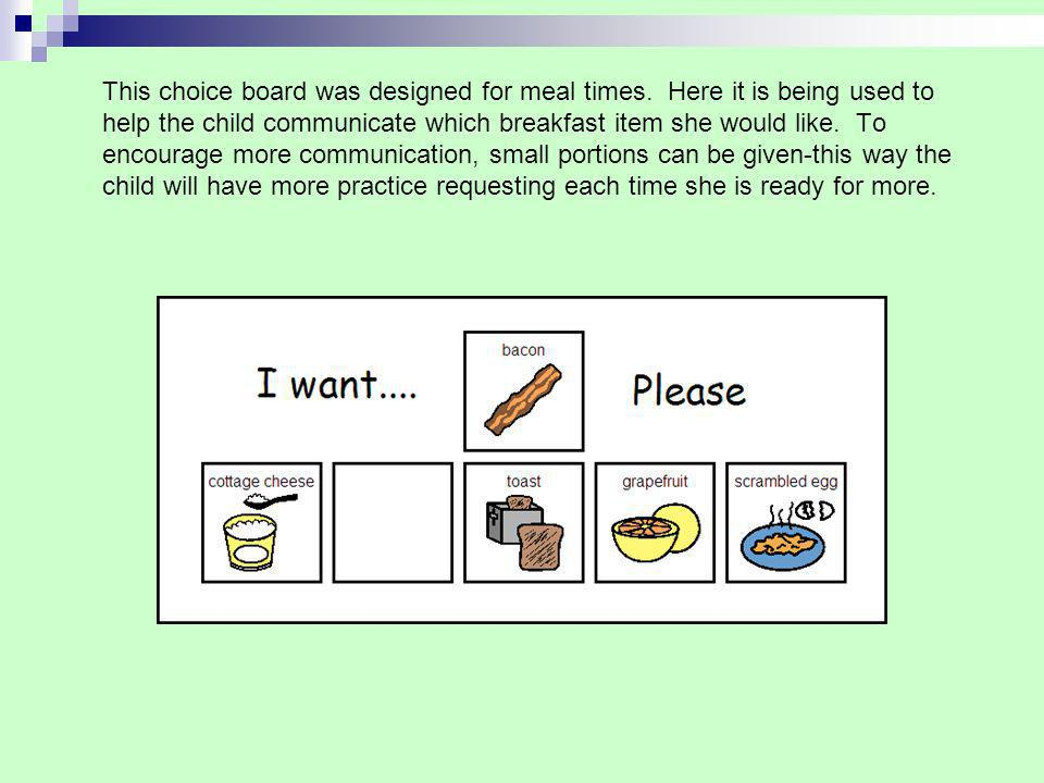 This choice board was designed for meal times