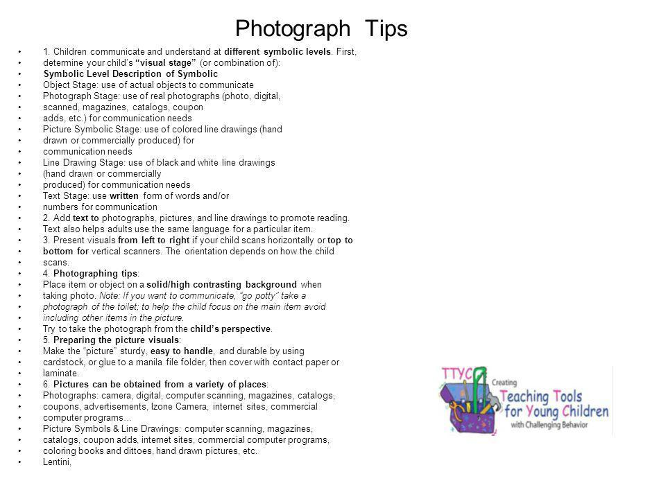 Photograph Tips 1. Children communicate and understand at different symbolic levels. First,