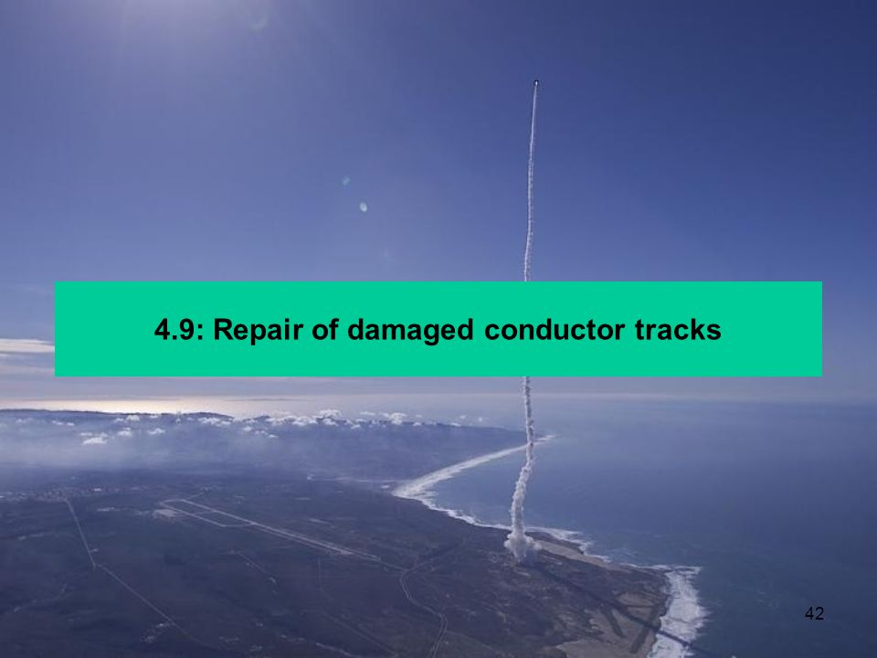 4.9: Repair of damaged conductor tracks