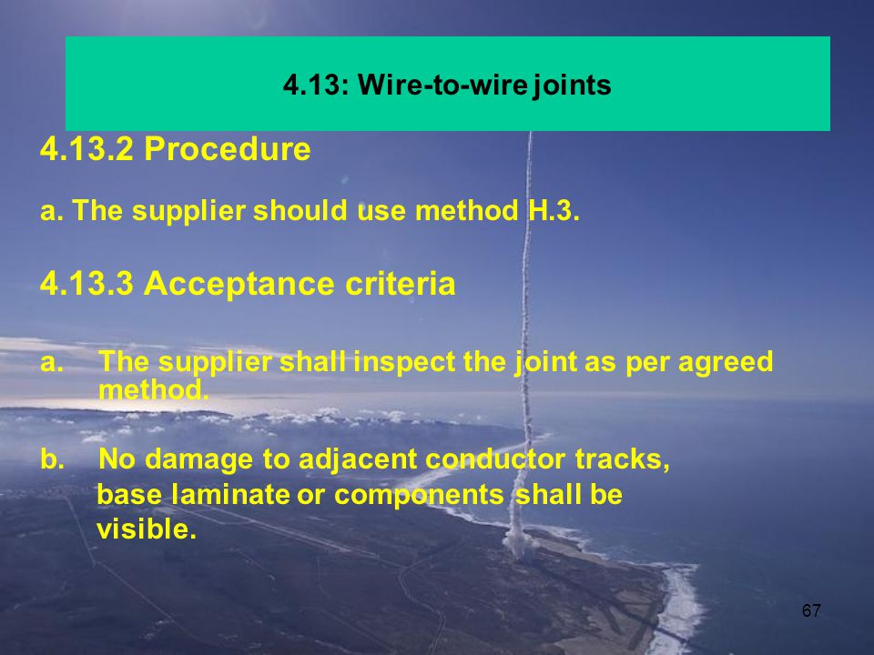 4.13.2 Procedure 4.13.3 Acceptance criteria 4.13: Wire-to-wire joints