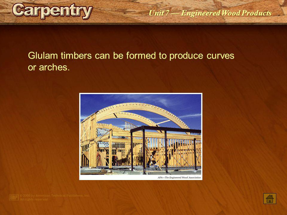 Glulam timbers can be formed to produce curves or arches.