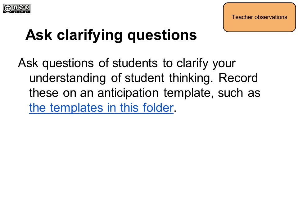 Ask clarifying questions