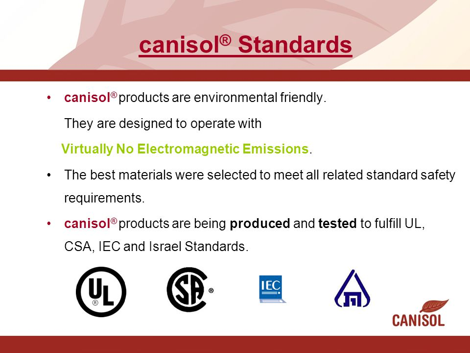 canisol® Standards canisol® products are environmental friendly.