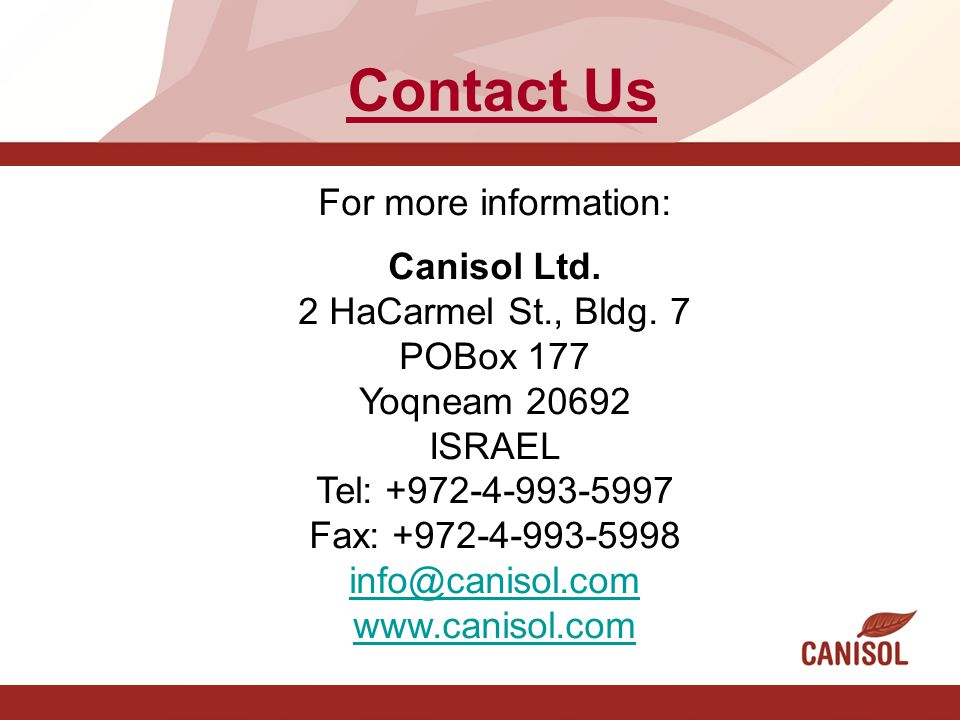 Contact Us For more information: Canisol Ltd. 2 HaCarmel St., Bldg. 7