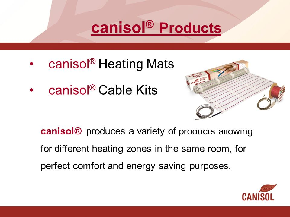 canisol® Products canisol® Heating Mats canisol® Cable Kits