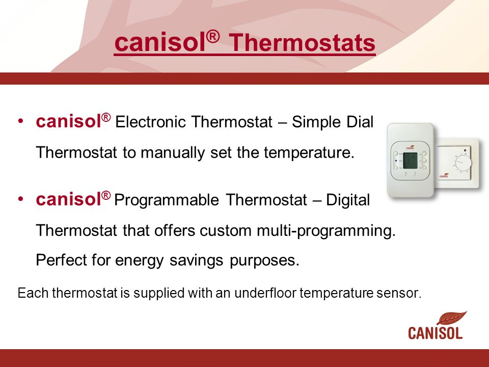 canisol® Thermostats canisol® Electronic Thermostat – Simple Dial Thermostat to manually set the temperature.