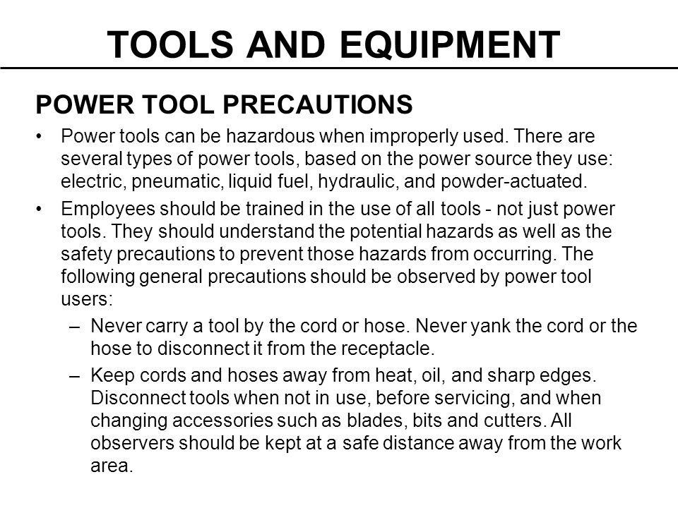 TOOLS AND EQUIPMENT POWER TOOL PRECAUTIONS