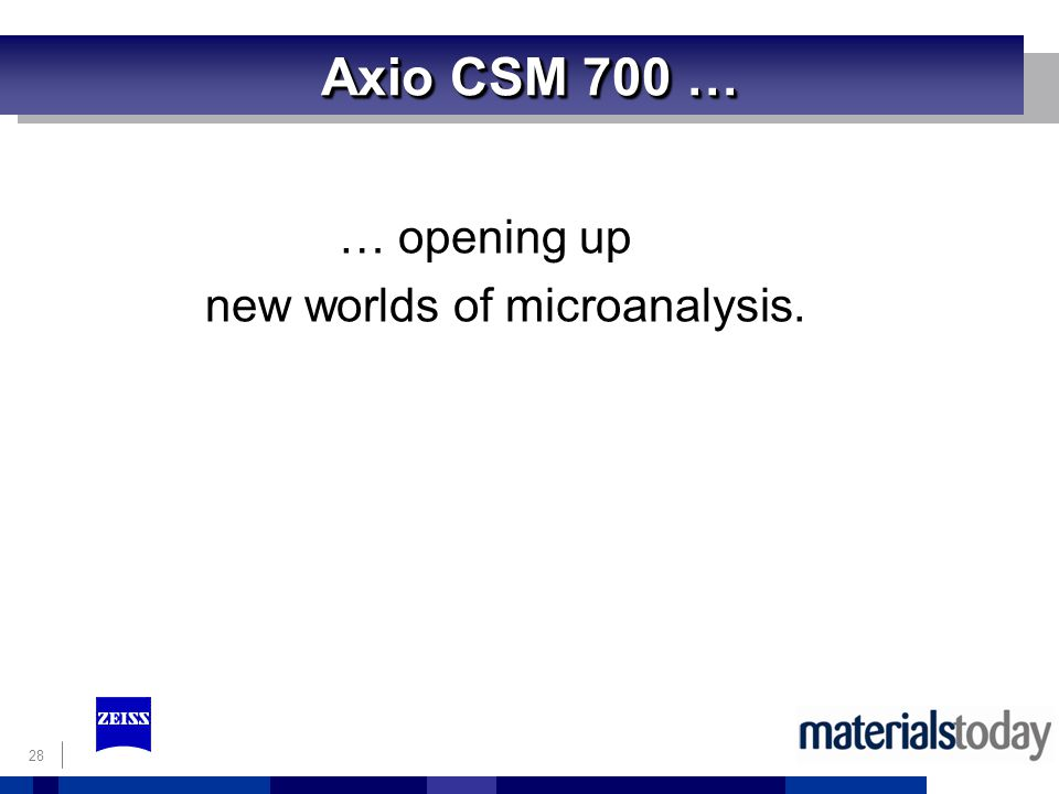 … opening up new worlds of microanalysis.
