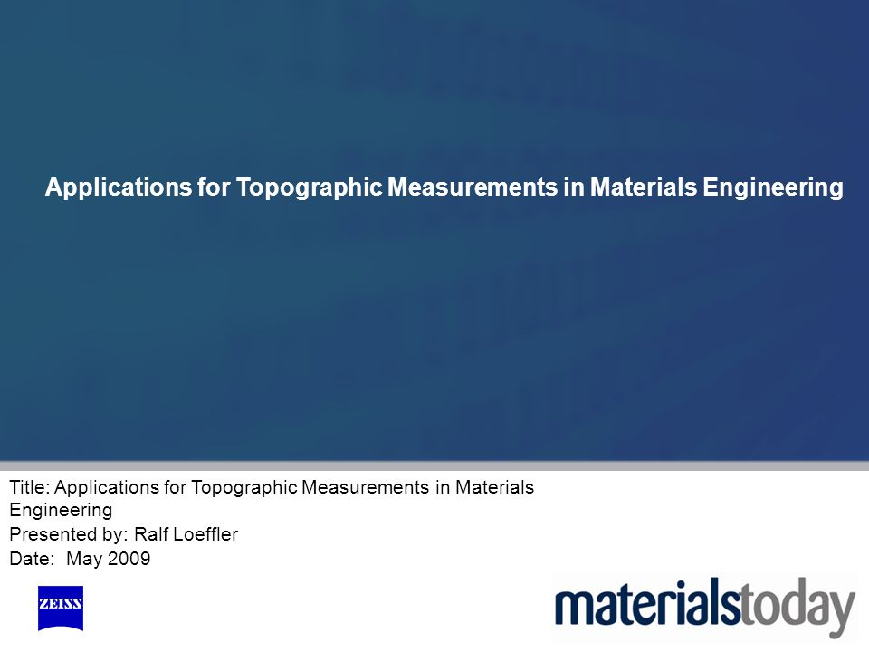 Applications for Topographic Measurements in Materials Engineering