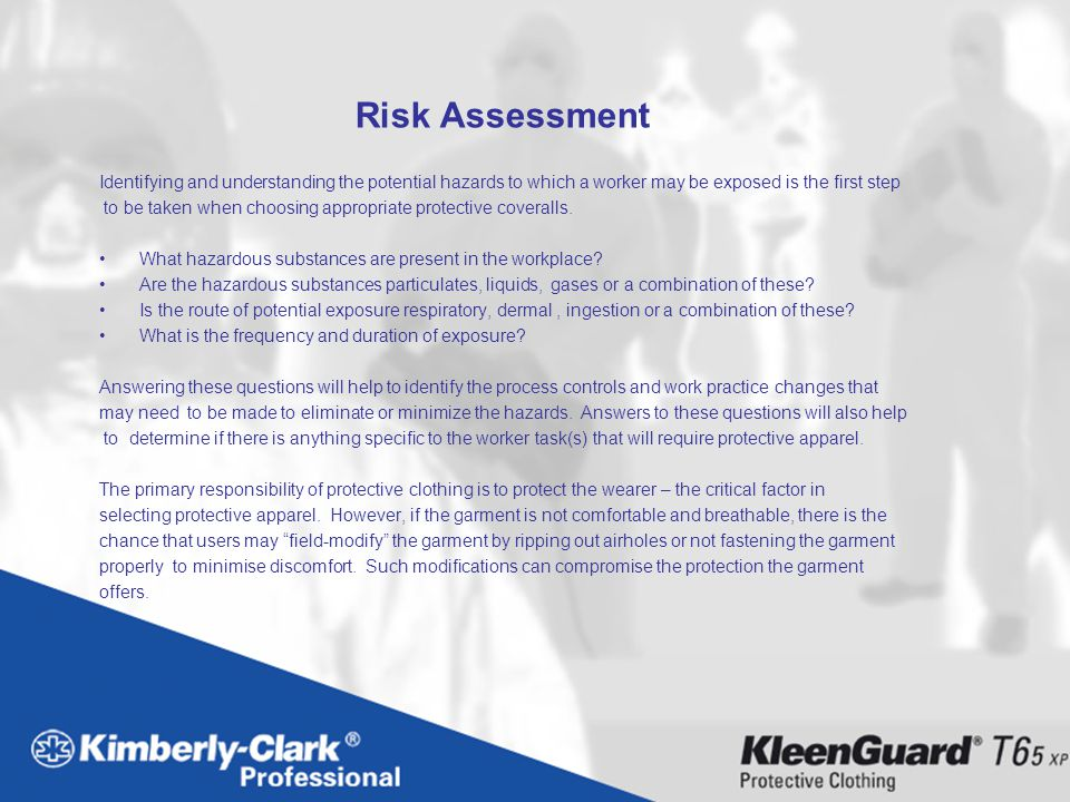 Risk Assessment Identifying and understanding the potential hazards to which a worker may be exposed is the first step.