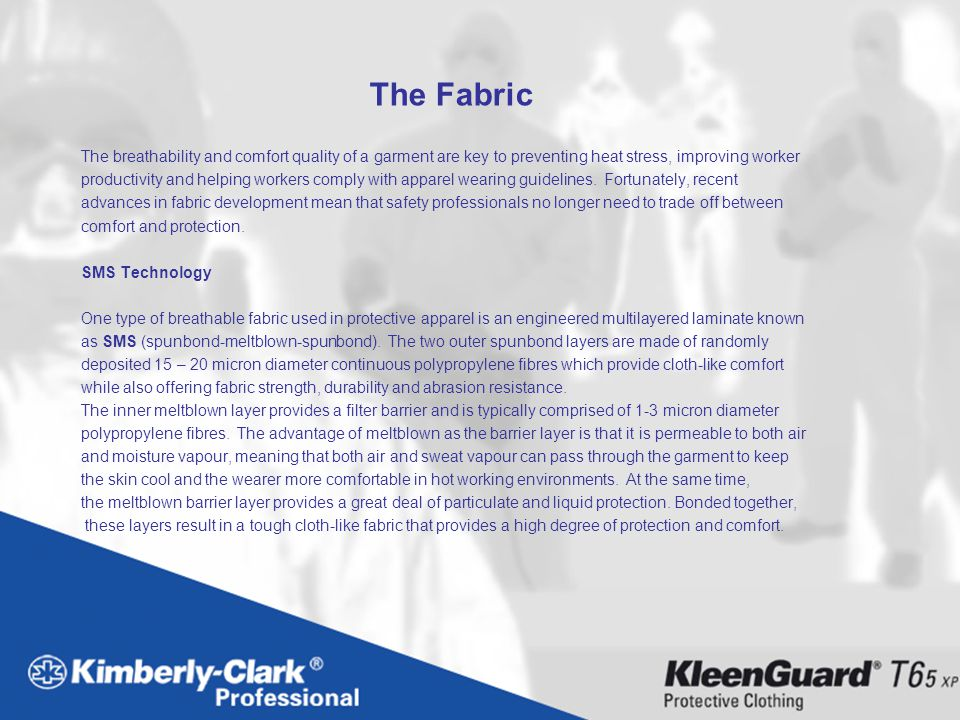 The Fabric The breathability and comfort quality of a garment are key to preventing heat stress, improving worker.
